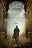 L'architettura segreta del mondo: Un'inchiesta del commissario Sensi