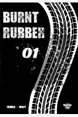 Burnt Rubber: 01 - Caught in the Headlights (Burnt Rubber Comic Book 1) Kindle Edition