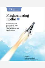 Programming Kotlin: Create Elegant, Expressive, and Performant JVM and Android Applications Kindle Edition