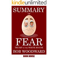 Summary Of Fear: Trump in the White House by Bob Woodward