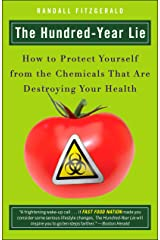 The Hundred-Year Lie: How to Protect Yourself from the Chemicals That Are Destroying Your Health Paperback