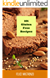 101 Gluten Free Recipes: easy gluten free recipes everyone can do (English Edition)