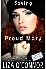 Proud Mary (Requires Rescue Book 3) Kindle Edition