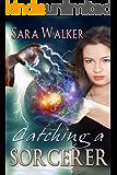 Catching A Sorcerer (Melantha Caldwell, spell-turner Book 1)