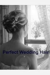 Perfect Wedding Hair Kindle Edition