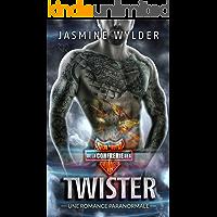 Twister: Une Romance Paranormale (Club de Moto de la Confrérie des Sauvages t. 6) (French Edition)