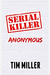 Serial Killer Anonymous Kindle Edition