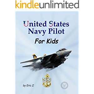 United States Navy Pilot For Kids!: How to Become a Navy Pilot (Leadership and Self-Esteem and Self-Respect Books For…