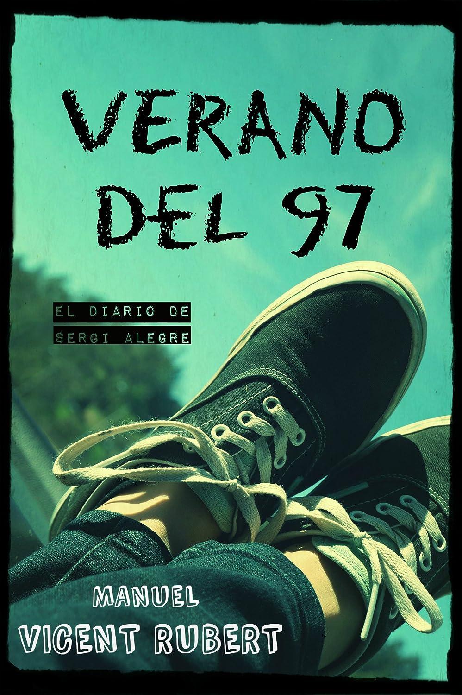 VERANO DEL 97: El diario de Sergi Alegre eBook: Rubert, Manuel ...