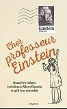 Cher professeur Einstein: Quand les enfants écrivaient à Albert Einstein et qu'il leur répondait