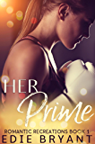 Her Prime (Romantic Recreations Book 1)