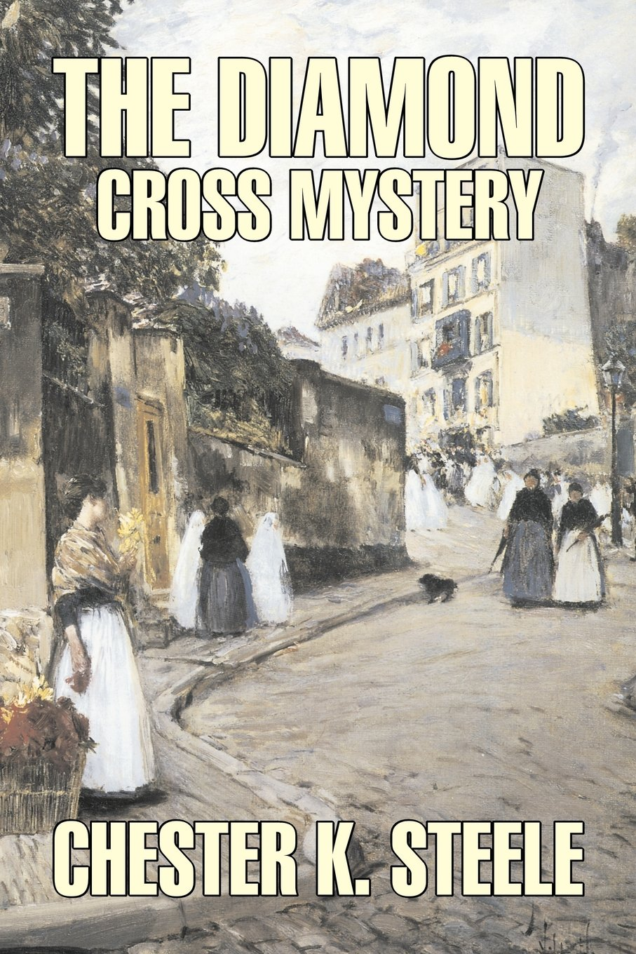 Download The Diamond Cross Mystery by Chester K. Steele, Fiction, Historical, Mystery & Detective, Action & Adventure pdf