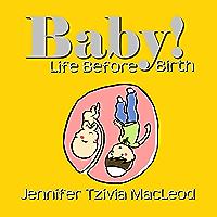 Baby! Life before birth (Hashem's Amazing World Book 2)