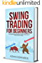 Swing Trading for Beginners: The Complete Guide on How to Become a Profitable Trader Using These Proven Swing Trading Techniques and Strategies. Includes ... ETFs, Forex, & Futures (English Edition)