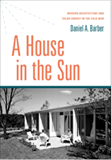 Amazon automatic architecture motivating form after modernism a house in the sun modern architecture and solar energy in the cold war fandeluxe Gallery