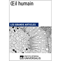 Œil humain: Les Grands Articles d'Universalis (French Edition)