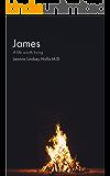 James: A Life Worth Living
