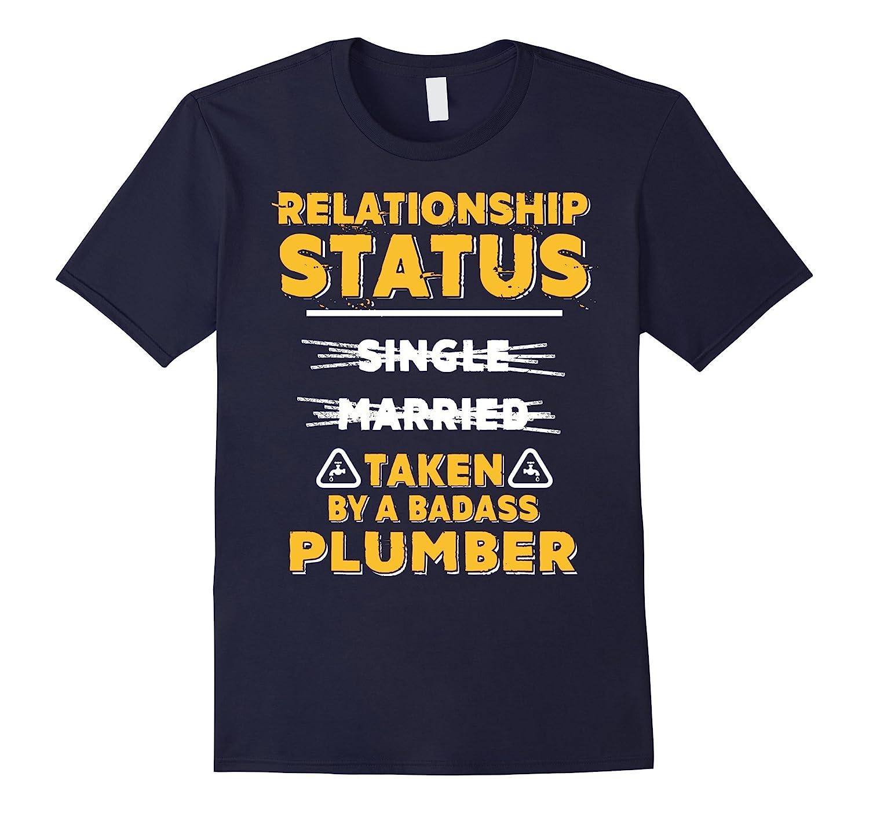 Im Taken By A Badass Plumber T-shirt Plumber Wife-TD