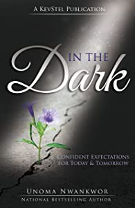 In the Dark: Confident Expectations For Today & Tomorrow
