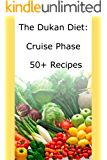 Dukan Diet Recipes: 50+ Cruise Phase Recipes and Food Lists