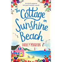 The Cottage on Sunshine Beach: An utterly gorgeous feel good romantic comedy (English Edition)