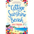 The Cottage on Sunshine Beach: An utterly gorgeous feel good romantic comedy