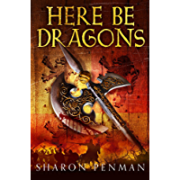 Here Be Dragons (Welsh Princes Trilogy Book 1)