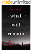 what will remain: ***SHORTLISTED FOR THE NOT THE BOOKER PRIZE 2016***