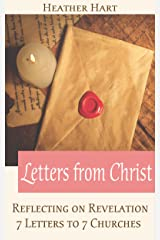Letters from Christ: Reflecting on Revelation 7 Letters to 7 Churches (Christian Women's Bible Study Commentary) Kindle Edition