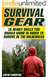 Survival Gear: 15 Deadly Skills You Should Know In Order To Survive In The Wilderness