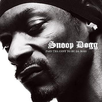 faa86c32 Snoop Dogg - Paid Tha Cost To Be Da Boss [Explicit] - Amazon.com Music