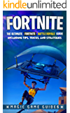 Fortnite: The Ultimate Fortnite Battle Royale Guide Including Tips, Tricks, and Strategies (English Edition)