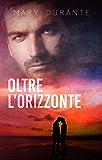 Oltre l'orizzonte (Second Chances Vol. 2)