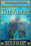 The Adept Book Five: Death of an Adept