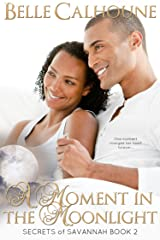 A Moment in the Moonlight (Secrets of Savannah Book 2) Kindle Edition