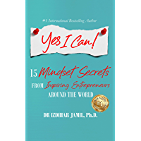 Yes I Can!: 15 Mindset Secrets from Inspiring Entrepreneurs Around the World book cover