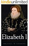 Elizabeth I: Legendary Queen Of England