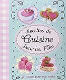 Recettes de cuisine pour les filles : Je cuisine pour mes amies