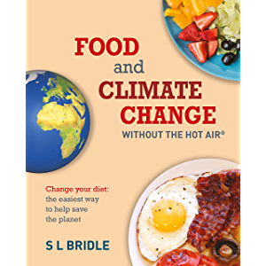 Food and Climate Change without the hot air: Change your diet: the easiest way to help save the planet