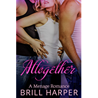 Altogether: An MMF Menage Romance