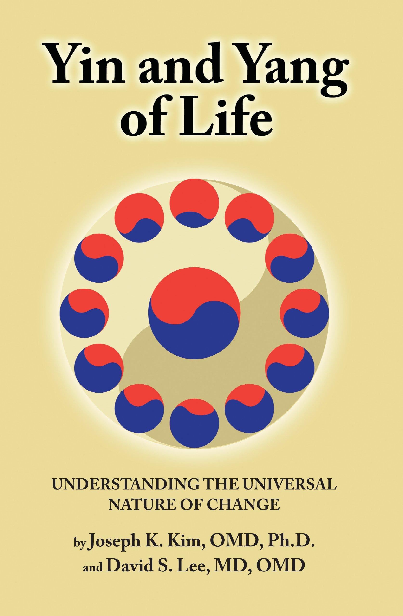 Yin and Yang of Life, Joseph K. Kim; David S. Lee