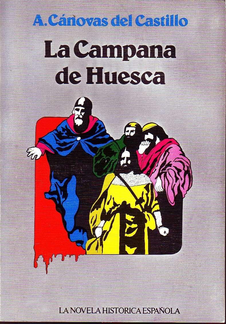 La campana de Huesca (La novela histórica española): Amazon.es: Cánovas del Castillo, Antonio: Libros en idiomas extranjeros
