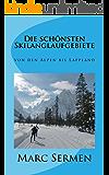 Die schönsten Skilanglaufgebiete: von den Alpen bis Lappland