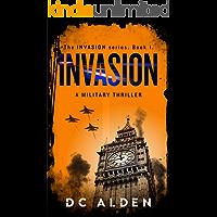 Invasion: A Military Action Thriller. (Invasion Series Book 1)