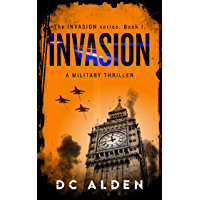 INVASION: A Military Thriller (Invasion Series Book 1)