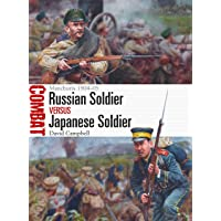 Russian Soldier vs Japanese Soldier: Manchuria 1904–05