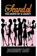 SCANDAL--THE DEATH OF A LEGACY (romance in the city series Book 1) Kindle Edition