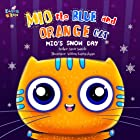 Mio's Snow Day (Mio the Blue and Orange Cat)