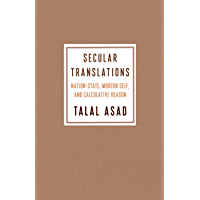 Secular Translations: Nation-State, Modern Self, and Calculative Reason (Ruth Benedict Book Series)