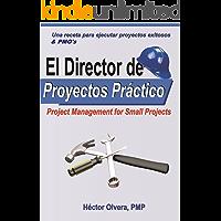 El Director de Proyectos Práctico - Una receta para ejecutar proyectos exitosos and PMOs: Project Management for Small Projects &PMO,s